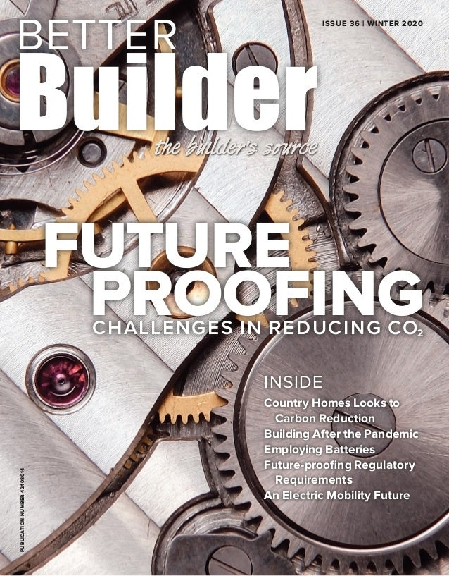 PUBLICATIONNUMBER42408014 ISSUE 36 | WINTER 2020 FUTURE PROOFINGCHALLENGES IN REDUCING CO2 INSIDE Country Homes Looks to C...