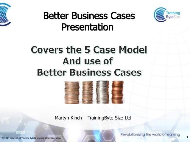 1  © 2014 copyright of Training ByteSize unless otherwise stated.  Martyn Kinch –TrainingByte Size Ltd