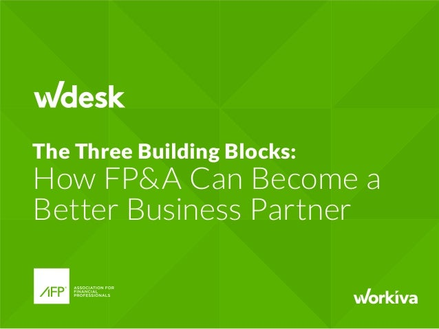 The Three Building Blocks: How FP&A Can Become a Better Business Partner