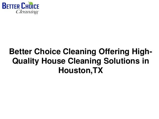 Better Choice Cleaning Offering High- Quality House Cleaning Solutions in Houston,TX