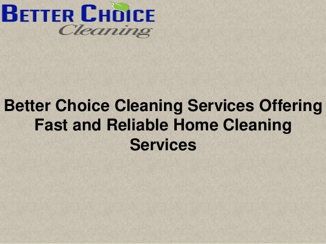 Better Choice Cleaning Services Offering Fast And Reliable Home Clean