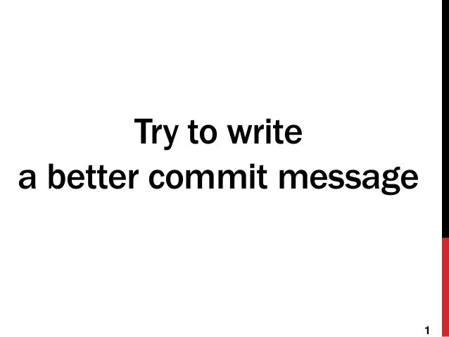 try to write a better commit message junpei matsuda
