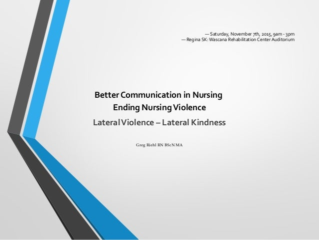 — Saturday, November 7th, 2015, 9am - 3pm — Regina SK:Wascana Rehabilitation Center Auditorium Better Communication in Nur...