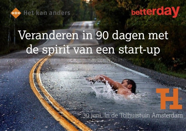 30 juni, In de Tolhuistuin Amsterdam Veranderen in 90 dagen met  de spirit van een start-up
