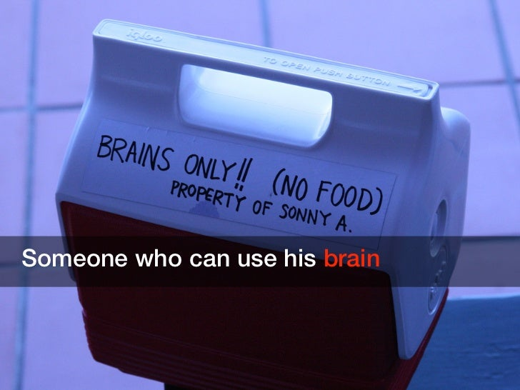 Someone who can use his brain