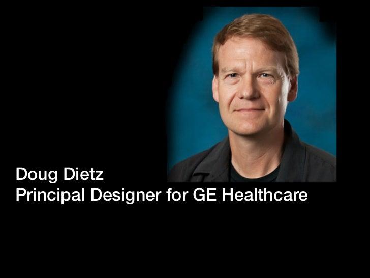 Doug DietzPrincipal Designer for GE Healthcare
