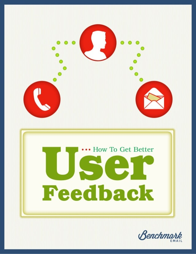 How to get better user feedback Take the Initiative As an email marketer, or any business person for that matter, the leve...