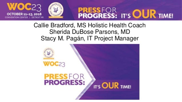 Callie Bradford, MS Holistic Health Coach Sherida DuBose Parsons, MD Stacy M. Pagán, IT Project Manager