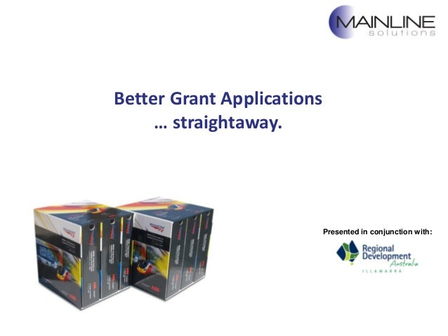 Better Grant Applications … straightaway. Presented in conjunction with: