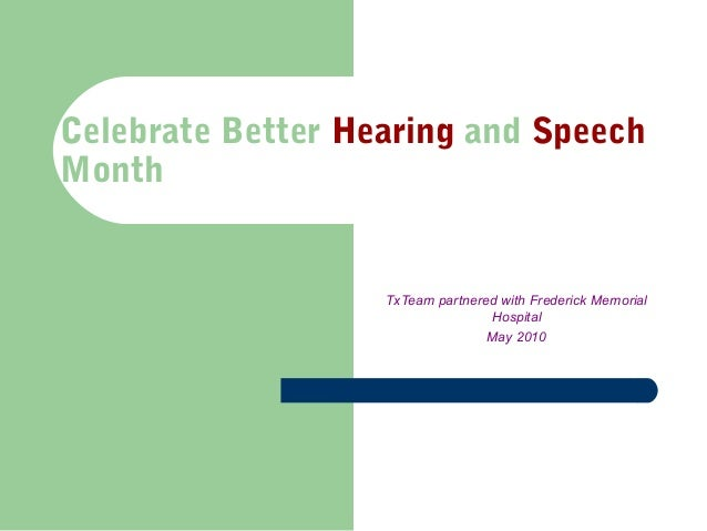 Celebrate Better Hearing and Speech Month TxTeam partnered with Frederick Memorial Hospital May 2010