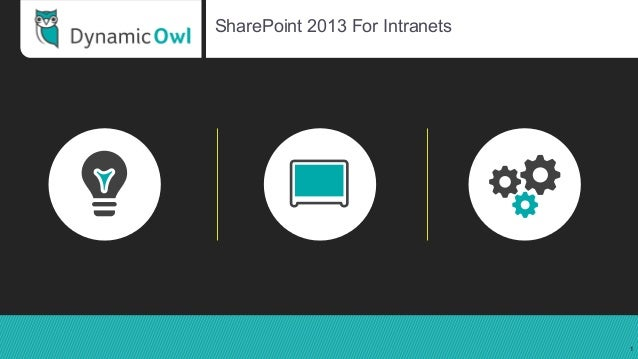 SharePoint 2013 For Intranets 1