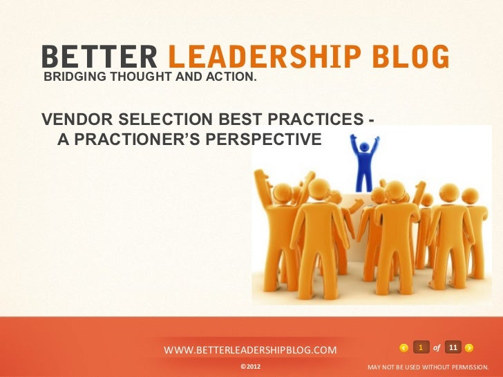 BETTER LEADERSHIP BLOGBRIDGING THOUGHT AND ACTION.VENDOR SELECTION BEST PRACTICES - A PRACTIONER'S PERSPECTIVE            ...