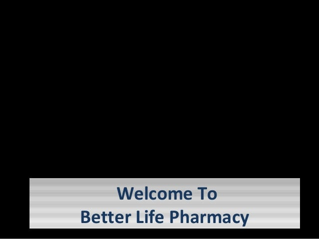 Welcome To Better Life Pharmacy Welcome To Better Life Pharmacy