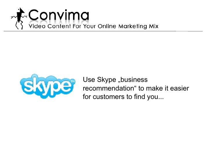 "Use Skype ""business recommendation"" to make it easier for customers to find you..."
