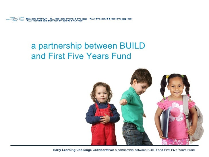 a partnership between BUILD  and First Five Years Fund