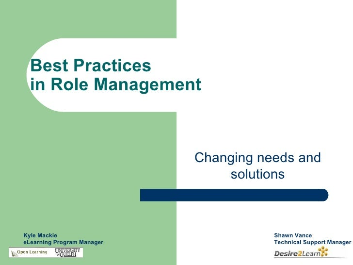 Best Practices   in Role Management                                Changing needs and                                 solu...
