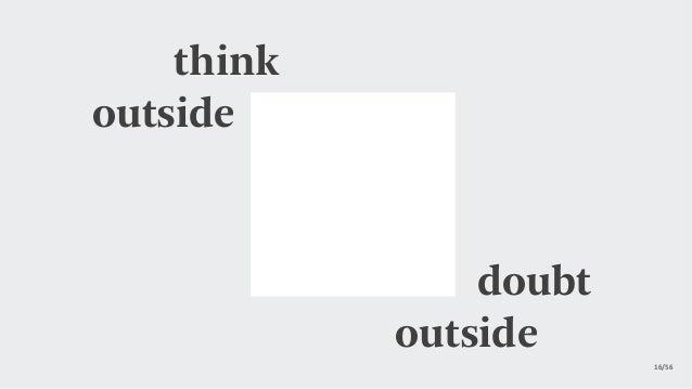 16/56 think outside doubt outside
