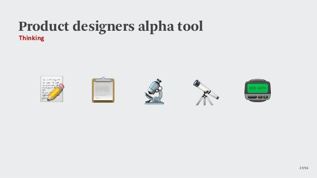 Product designers alpha tool Thinking 27/56
