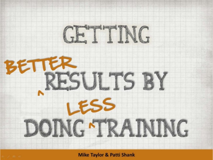 Getting BETTER Results by Doing LESS Training