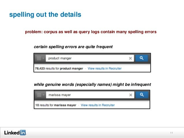 spelling out the details 11 problem: corpus as well as query logs contain many spelling errors certain spelling errors are...