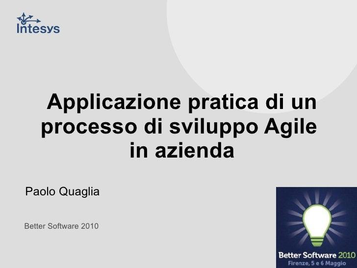 Applicazione pratica di un processo di sviluppo Agile  in azienda Paolo Quaglia