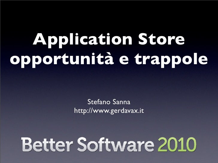Application Store opportunità e trappole             Stefano Sanna        http://www.gerdavax.it