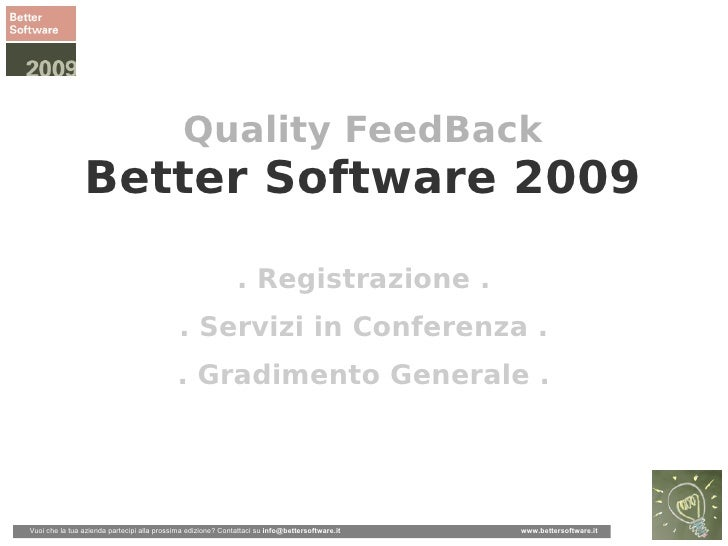 Quality FeedBack                 Better Software 2009                                                                . Reg...