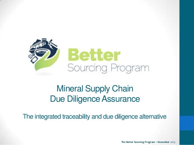 Mineral Supply Chain Due Diligence Assurance The integrated traceability and due diligence alternative  The Better Sourcin...