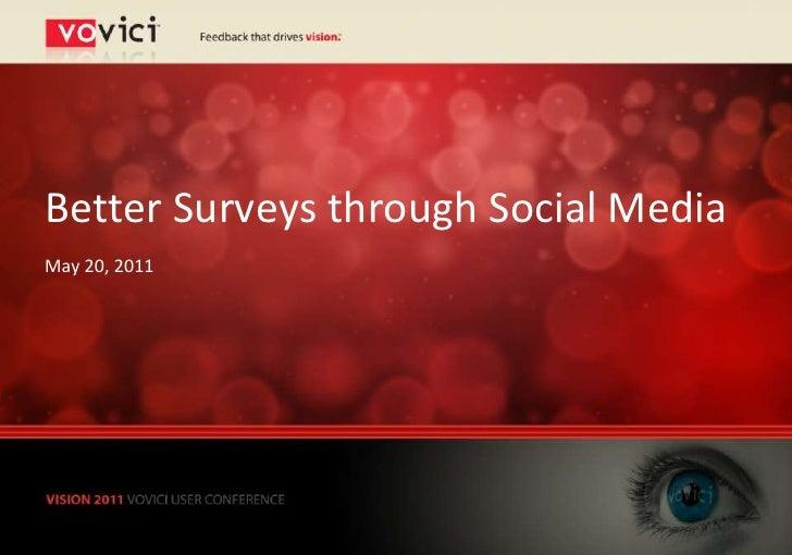 Better Surveys through Social MediaMay 20, 2011