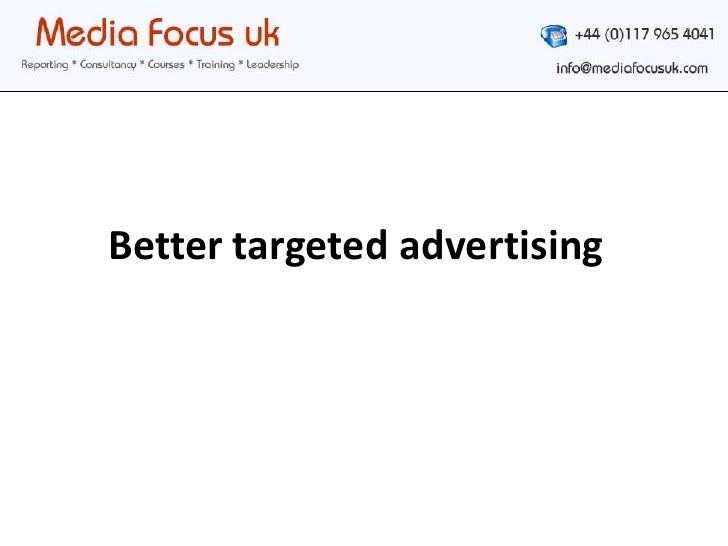 Better targeted advertising<br />