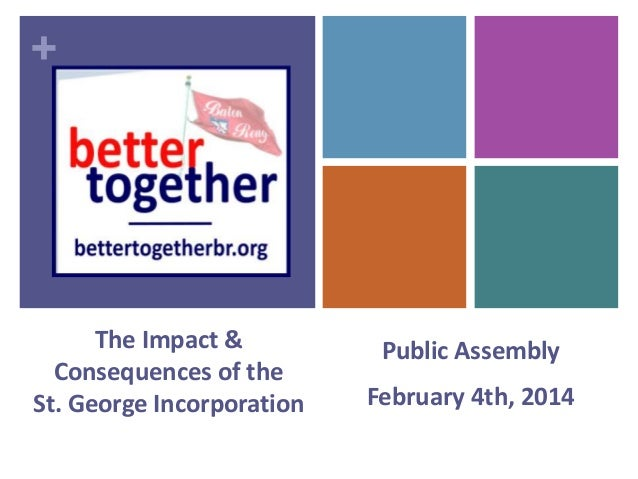 +  The Impact & Consequences of the St. George Incorporation  Public Assembly February 4th, 2014