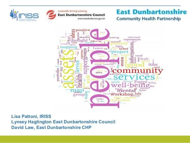 Lisa Pattoni, IRISSLynsey Haglington East Dunbartonshire CouncilDavid Law, East Dunbartonshire CHP