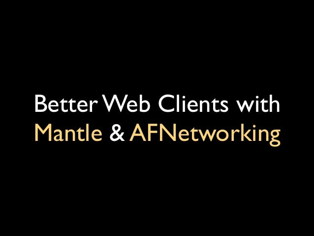 Better Web Clients with Mantle & AFNetworking