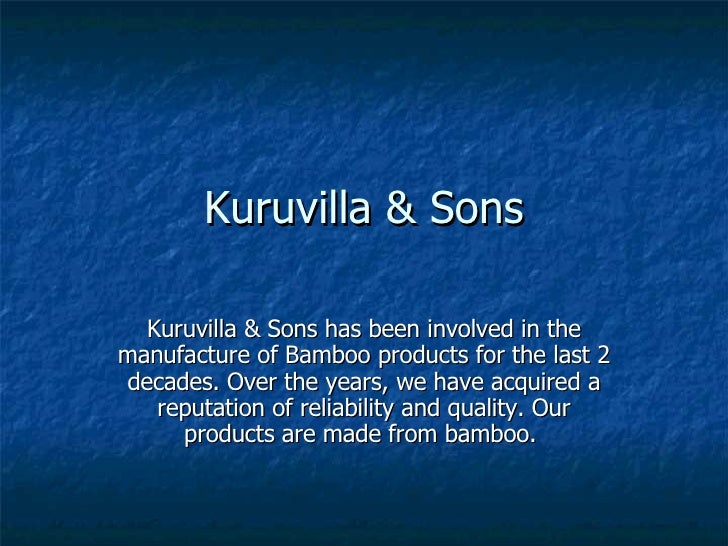 Kuruvilla & Sons Kuruvilla & Sons has been involved in the manufacture of Bamboo products for the last 2 decades. Over the...