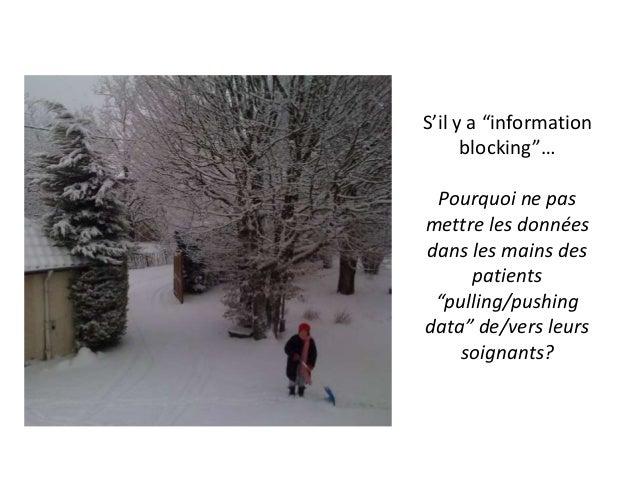 """S'il y a """"information blocking""""… Pourquoi ne pas mettre les données dans les mains des patients """"pulling/pushing data"""" de/..."""