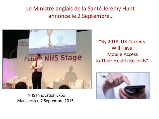 """Le Ministre anglais de la Santé Jeremy Hunt annonce le 2 Septembre… """"By 2018, UK Citizens Will Have Mobile Access to Their..."""