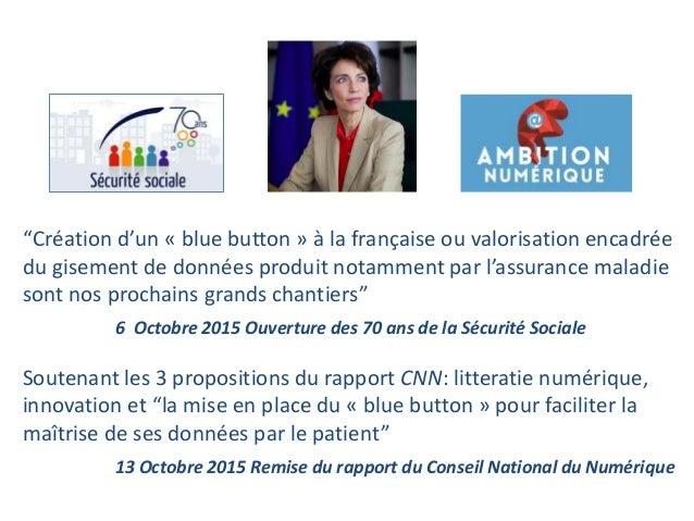 Un Blue Button à la Française Plan Numérique, Paris, June 18, 2015 Manuel Vals Premier Ministre Marisol Touraine Ministre ...