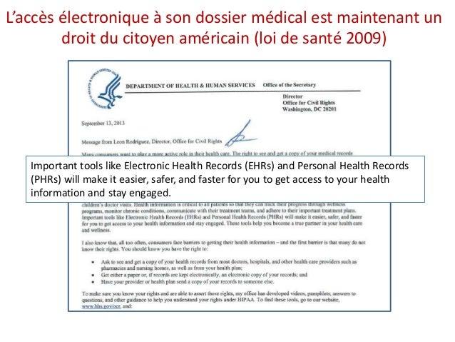 L'accès électronique à son dossier médical est maintenant un droit du citoyen américain (loi de santé 2009) Important tool...