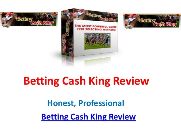 Betting Cash King Review    Honest, Professional   Betting Cash King Review
