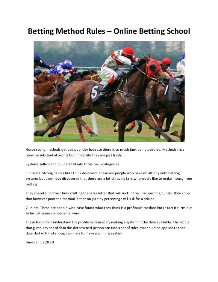 Betting Method Rules – Online Betting SchoolHorse racing methods get bad publicity because there is so much junk being ped...