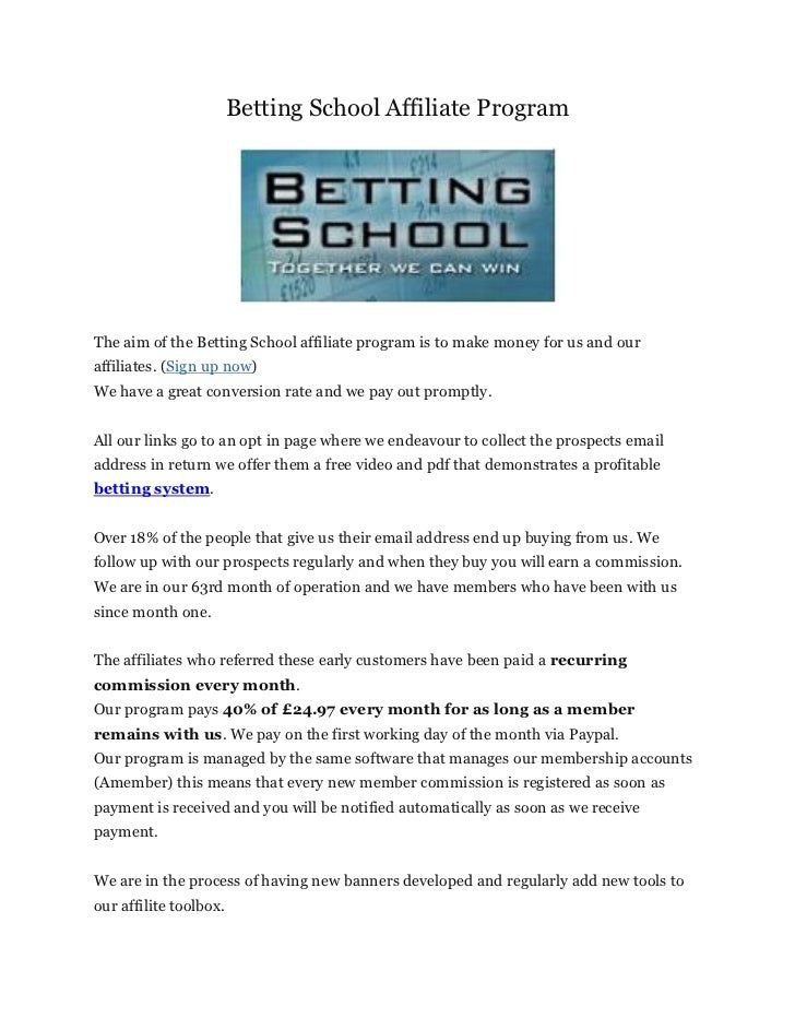 Betting School Affiliate ProgramThe aim of the Betting School affiliate program is to make money for us and ouraffiliates....
