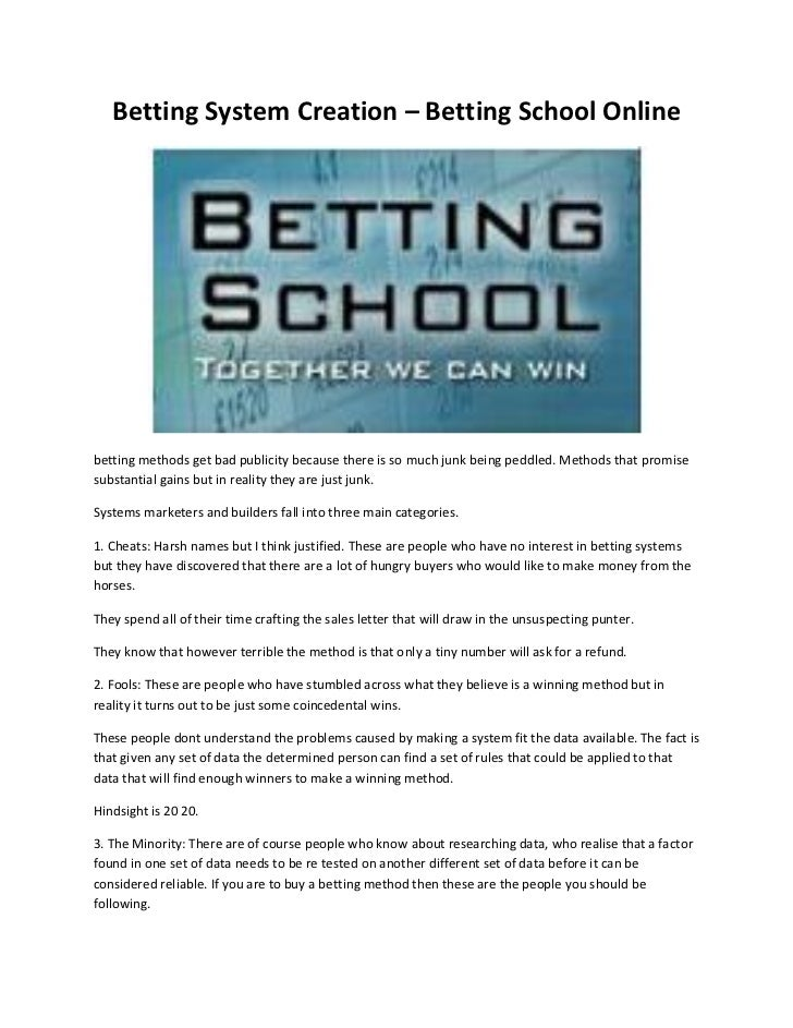 Betting System Creation – Betting School Onlinebetting methods get bad publicity because there is so much junk being peddl...