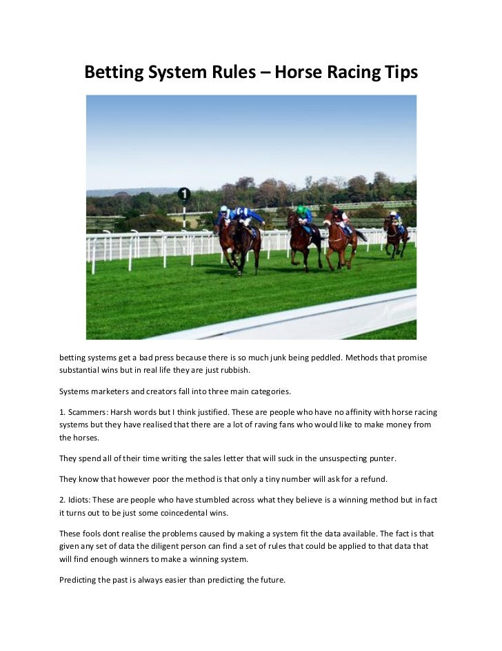 Betting System Rules – Horse Racing Tipsbetting systems get a bad press because there is so much junk being peddled. Metho...