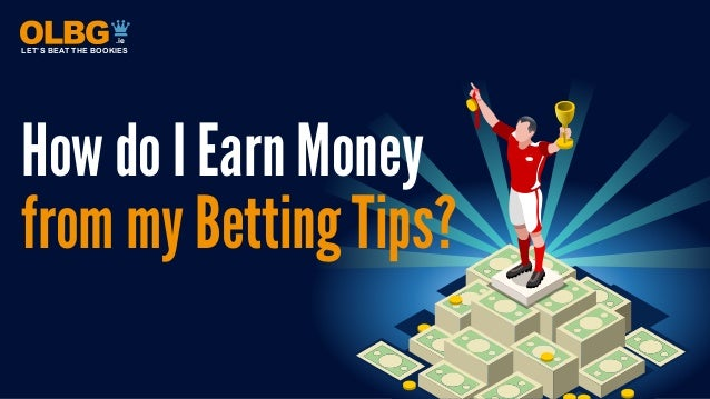 How to Earn Money from your Betting Tips with OLBG