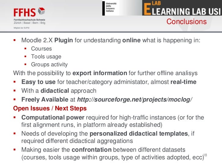 Conclusions Moodle 2.X Plugin for undestanding online what is happening in:     Courses     Tools usage     Groups act...