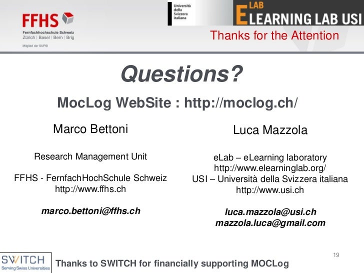 Thanks for the Attention                      Questions?         MocLog WebSite : http://moclog.ch/        Marco Bettoni  ...