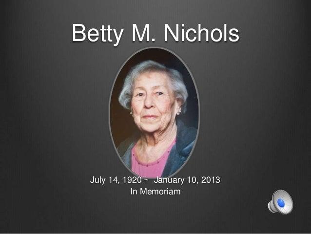 Betty M. NicholsJuly 14, 1920 ~ January 10, 2013In Memoriam
