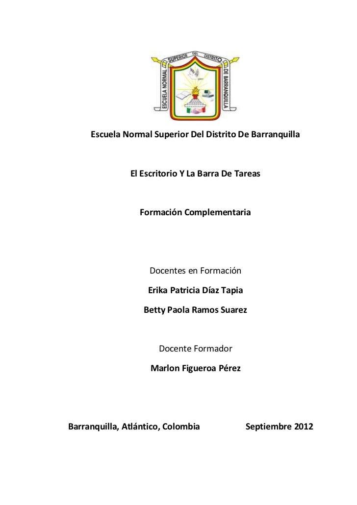Escuela Normal Superior Del Distrito De Barranquilla               El Escritorio Y La Barra De Tareas                 Form...