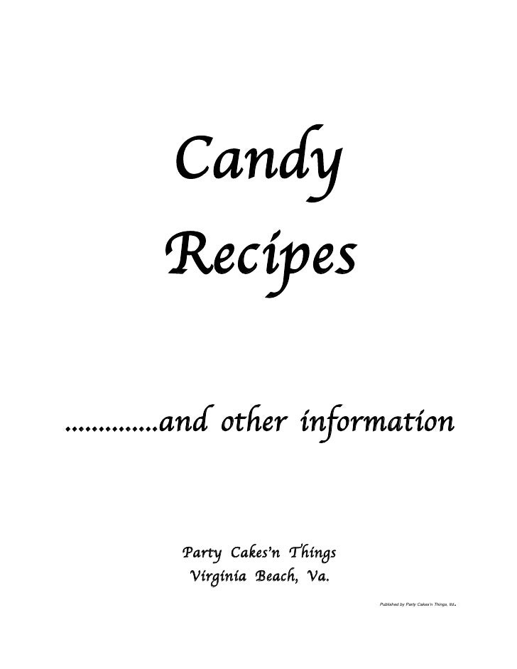 Candy        Recipes..............and other information          Party Cakes'n Things           Virginia Beach, Va.       ...