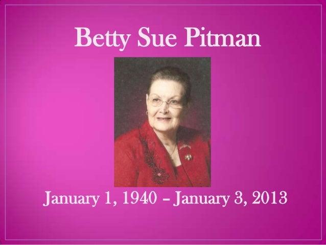 Betty Sue PitmanJanuary 1, 1940 – January 3, 2013